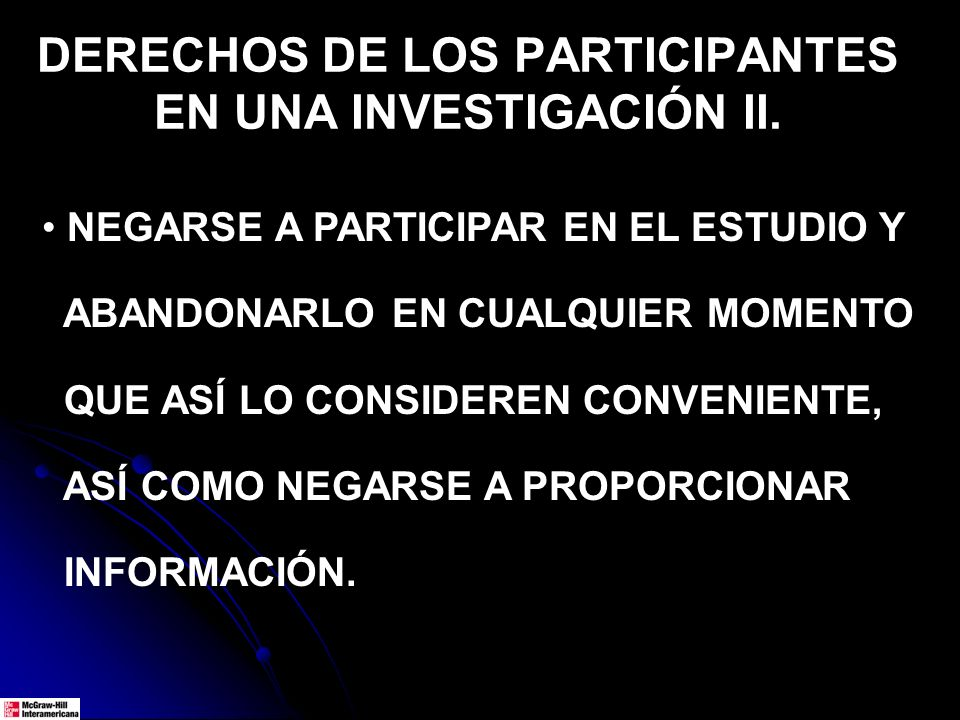 DERECHOS DE LOS PARTICIPANTES EN UNA INVESTIGACIÓN II.