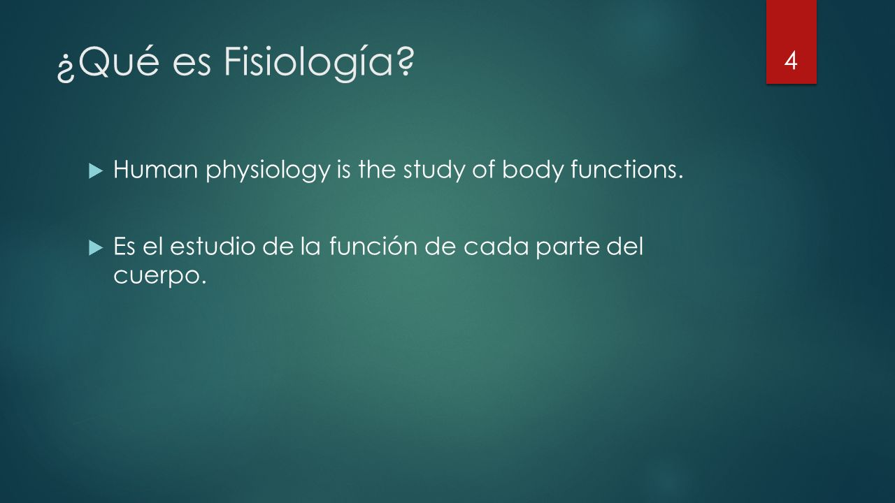 ¿Qué es Fisiología Human physiology is the study of body functions.