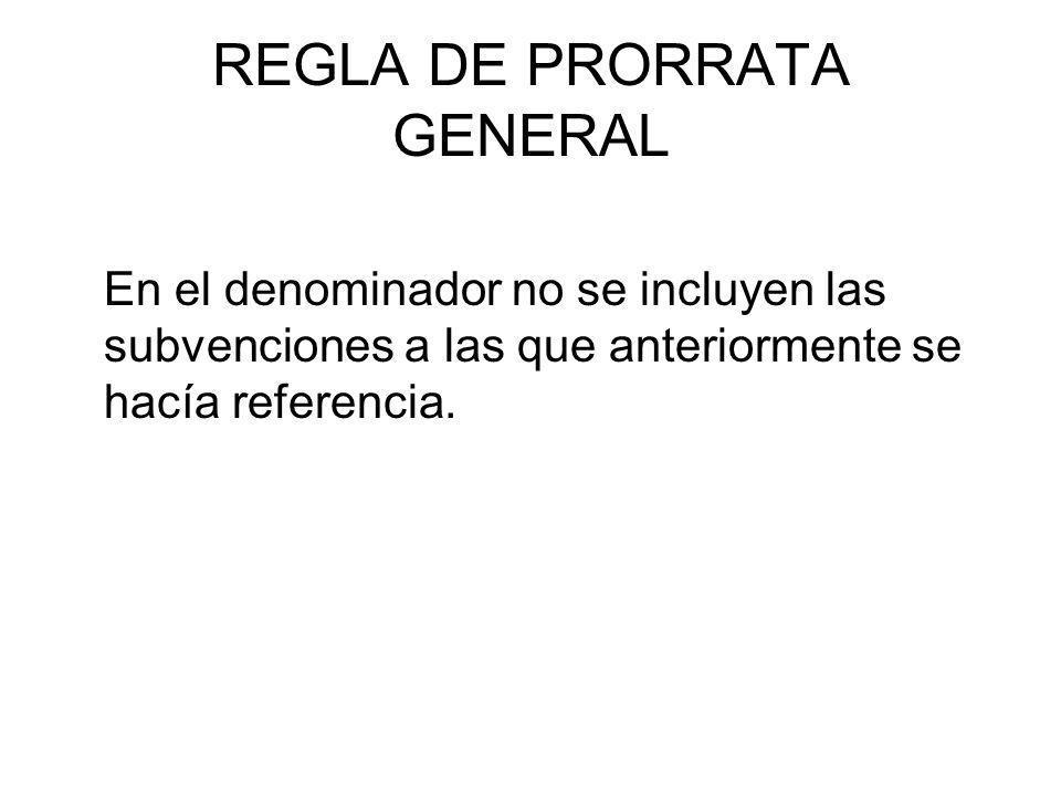 REGLA DE PRORRATA GENERAL