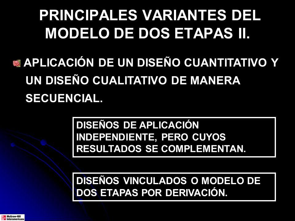 PRINCIPALES VARIANTES DEL MODELO DE DOS ETAPAS II.