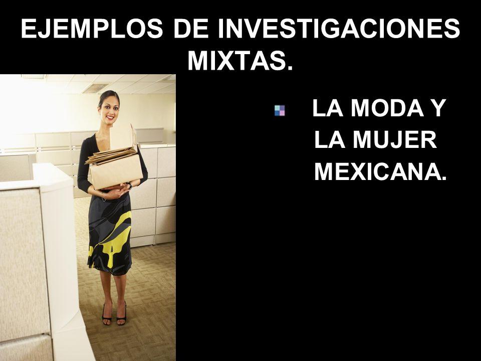 EJEMPLOS DE INVESTIGACIONES MIXTAS.