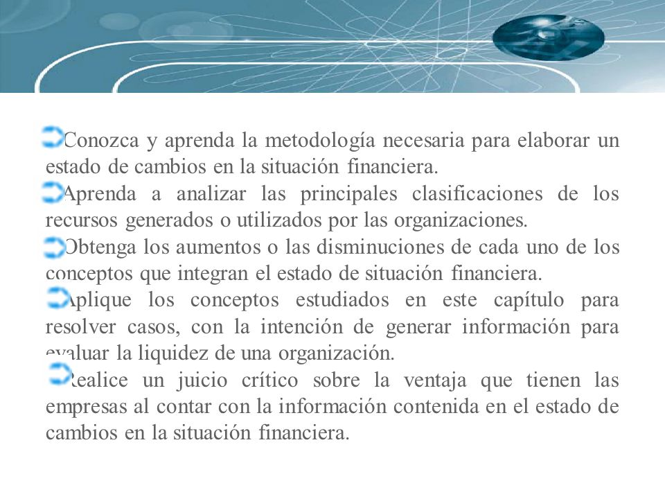 Conozca y aprenda la metodología necesaria para elaborar un estado de cambios en la situación financiera.