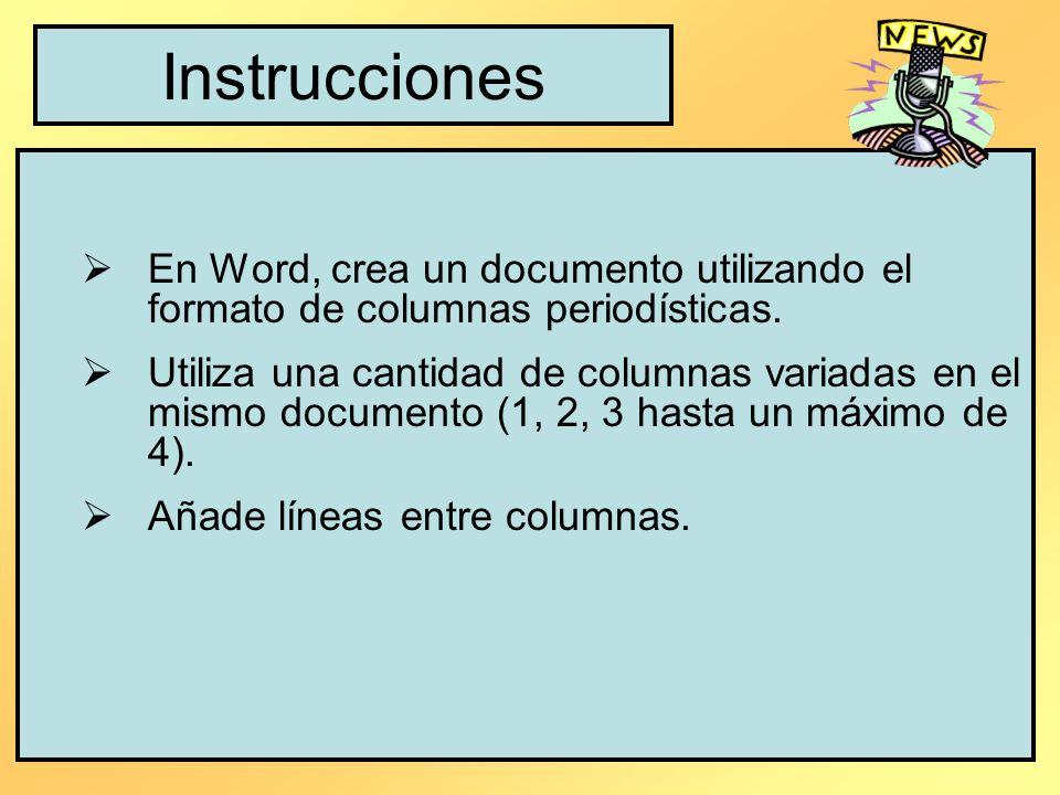 Instrucciones En Word, crea un documento utilizando el formato de columnas periodísticas.