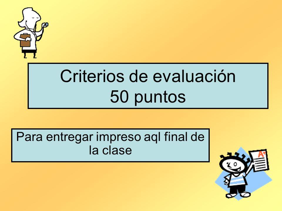 Criterios de evaluación 50 puntos