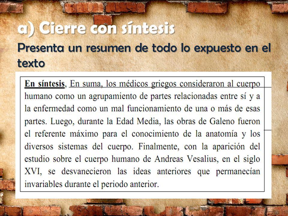 a) Cierre con síntesis Presenta un resumen de todo lo expuesto en el texto