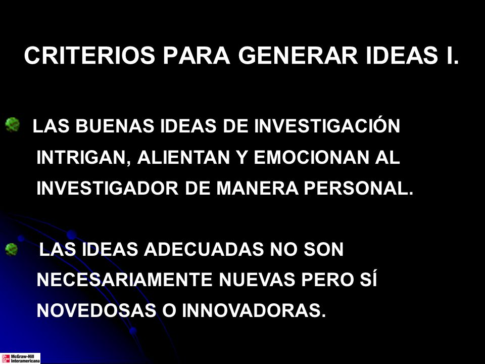 CRITERIOS PARA GENERAR IDEAS I.