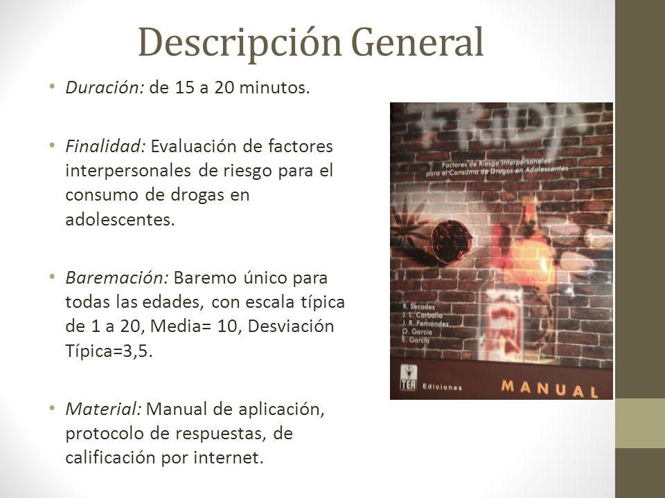 Descripción General Duración: de 15 a 20 minutos.