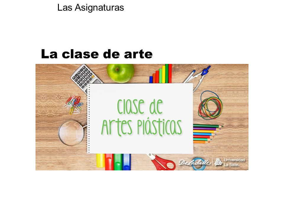 Las Asignaturas La clase de arte