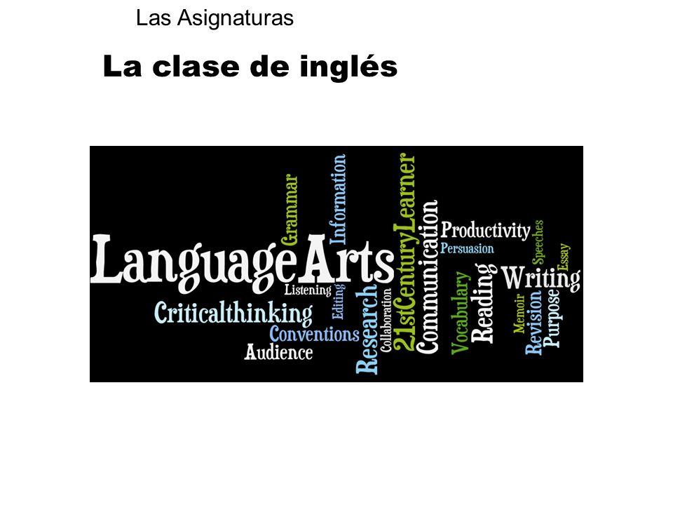 Las Asignaturas La clase de inglés