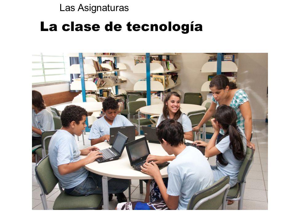Las Asignaturas La clase de tecnología