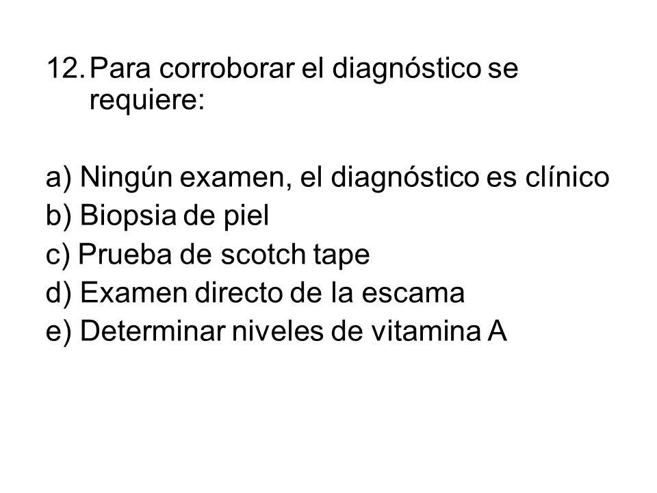 Para corroborar el diagnóstico se requiere: