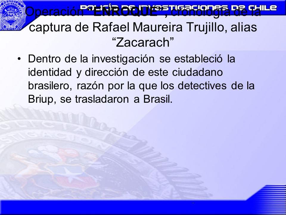 Operación ENROQUE , cronología de la captura de Rafael Maureira Trujillo, alias Zacarach