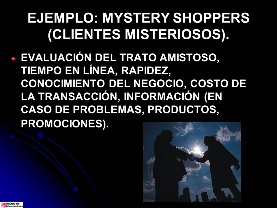EJEMPLO: MYSTERY SHOPPERS (CLIENTES MISTERIOSOS).