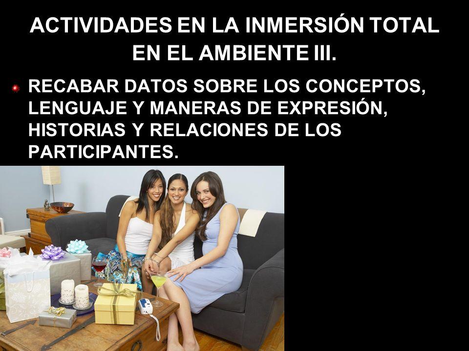 ACTIVIDADES EN LA INMERSIÓN TOTAL EN EL AMBIENTE III.
