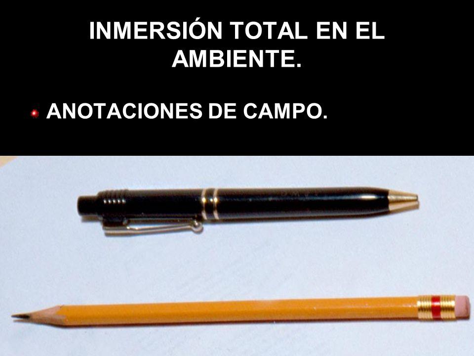 INMERSIÓN TOTAL EN EL AMBIENTE.