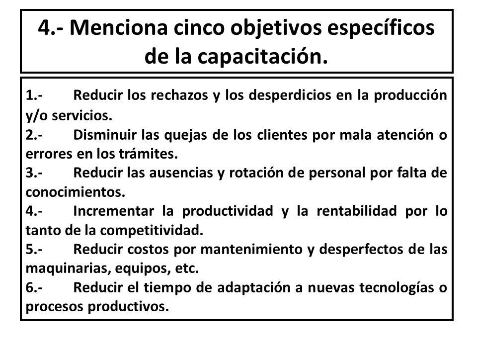 4.- Menciona cinco objetivos específicos de la capacitación.