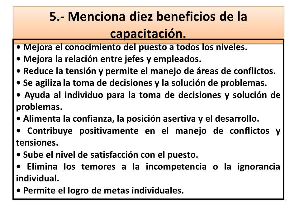 5.- Menciona diez beneficios de la capacitación.