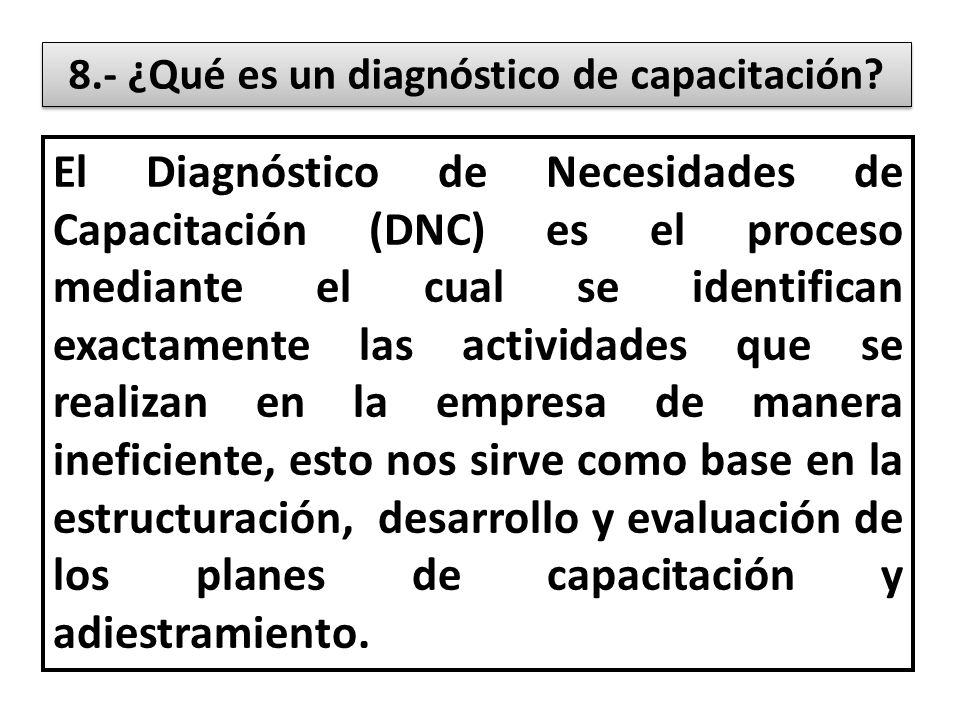 8.- ¿Qué es un diagnóstico de capacitación