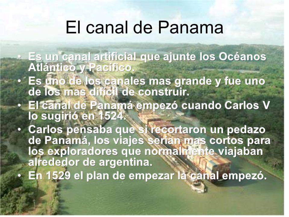El canal de Panama Es un canal artificial que ajunte los Océanos Atlántico y Pacífico.