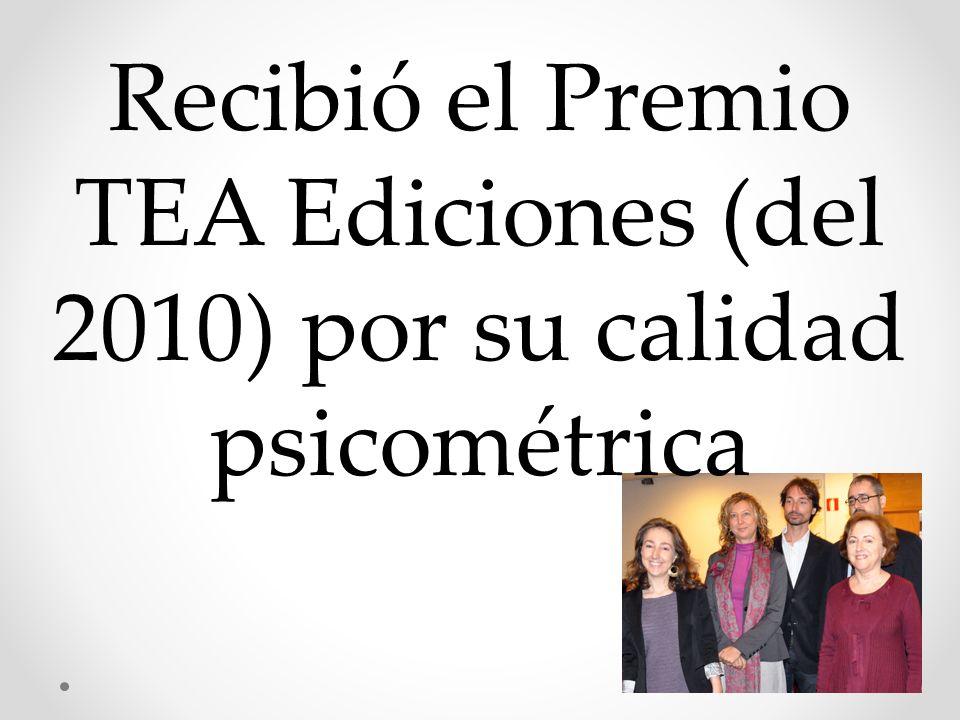 Recibió el Premio TEA Ediciones (del 2010) por su calidad psicométrica
