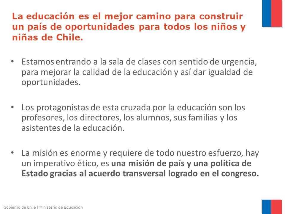 La educación es el mejor camino para construir un país de oportunidades para todos los niños y niñas de Chile.