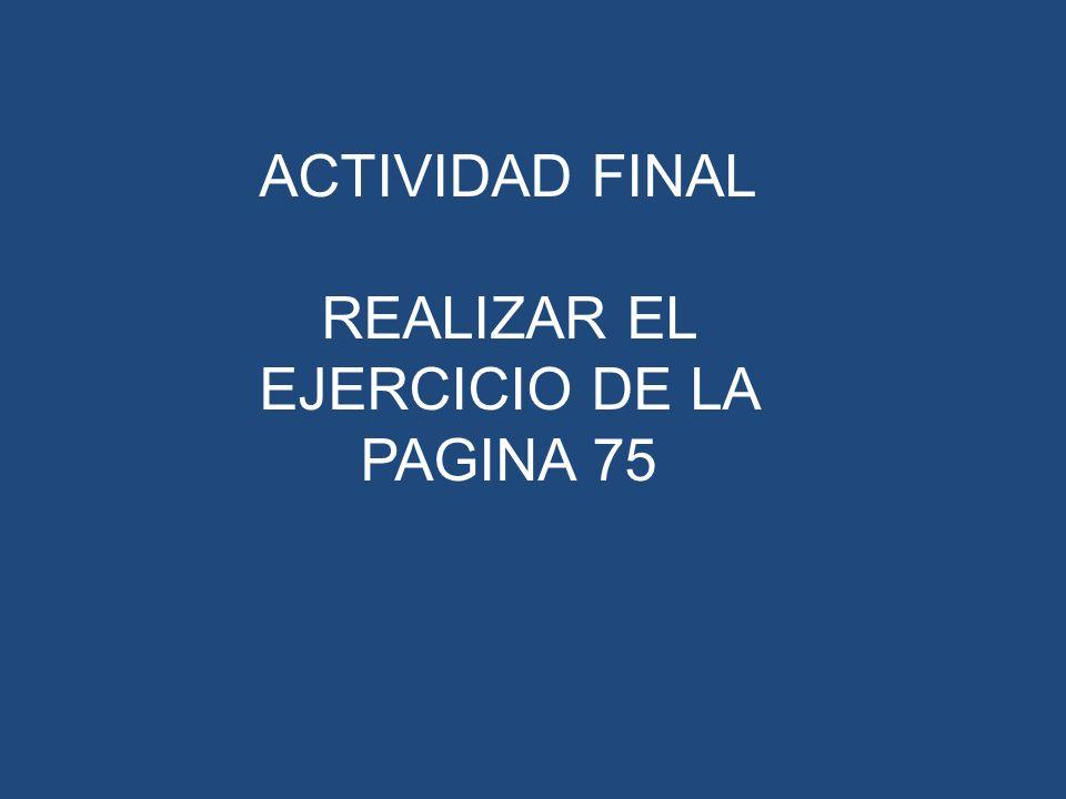 REALIZAR EL EJERCICIO DE LA PAGINA 75