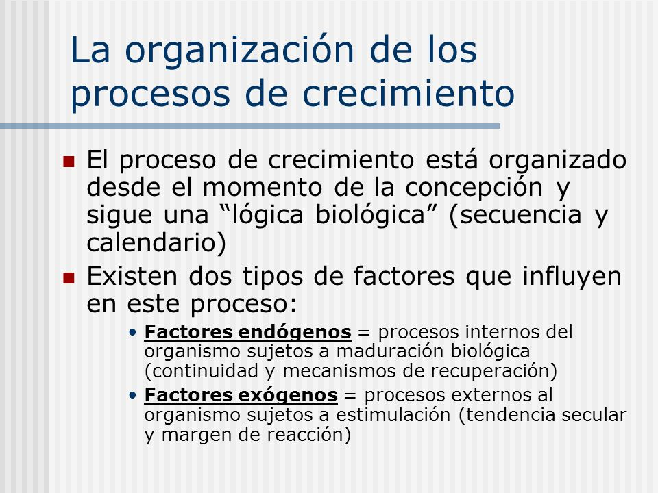 La organización de los procesos de crecimiento