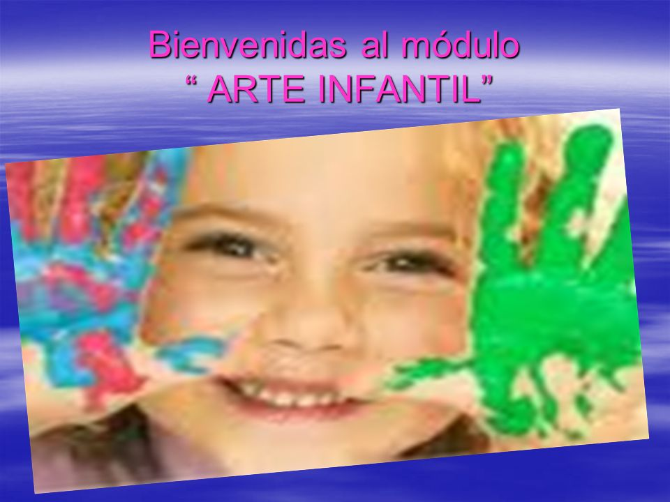 Bienvenidas al módulo ARTE INFANTIL