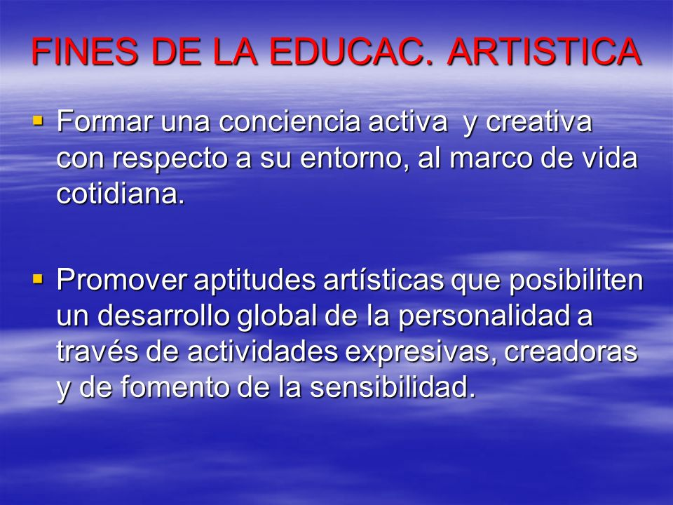 FINES DE LA EDUCAC. ARTISTICA