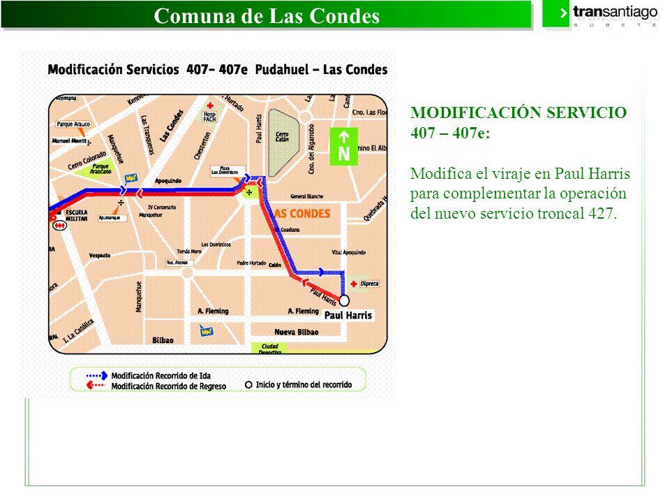 Comuna de Las Condes MODIFICACIÓN SERVICIO 407 – 407e: