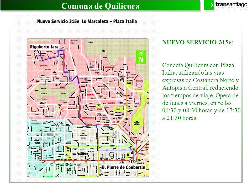 Comuna de Quilicura NUEVO SERVICIO 315e: