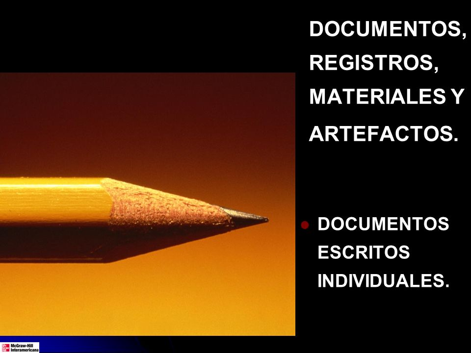 DOCUMENTOS, REGISTROS, MATERIALES Y ARTEFACTOS.