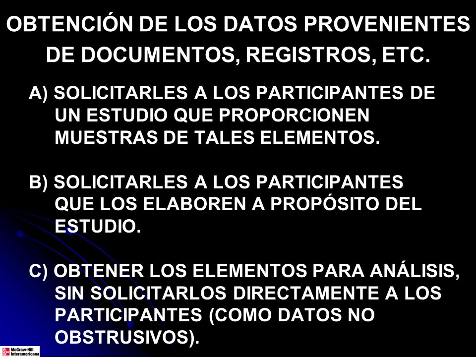 OBTENCIÓN DE LOS DATOS PROVENIENTES DE DOCUMENTOS, REGISTROS, ETC.