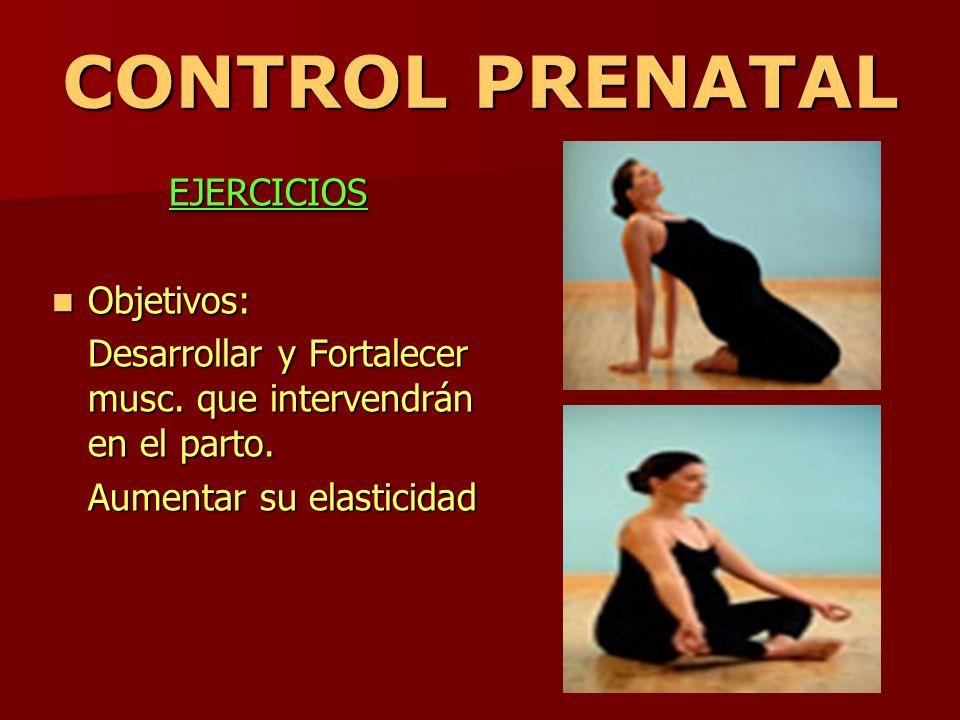 CONTROL PRENATAL EJERCICIOS Objetivos: