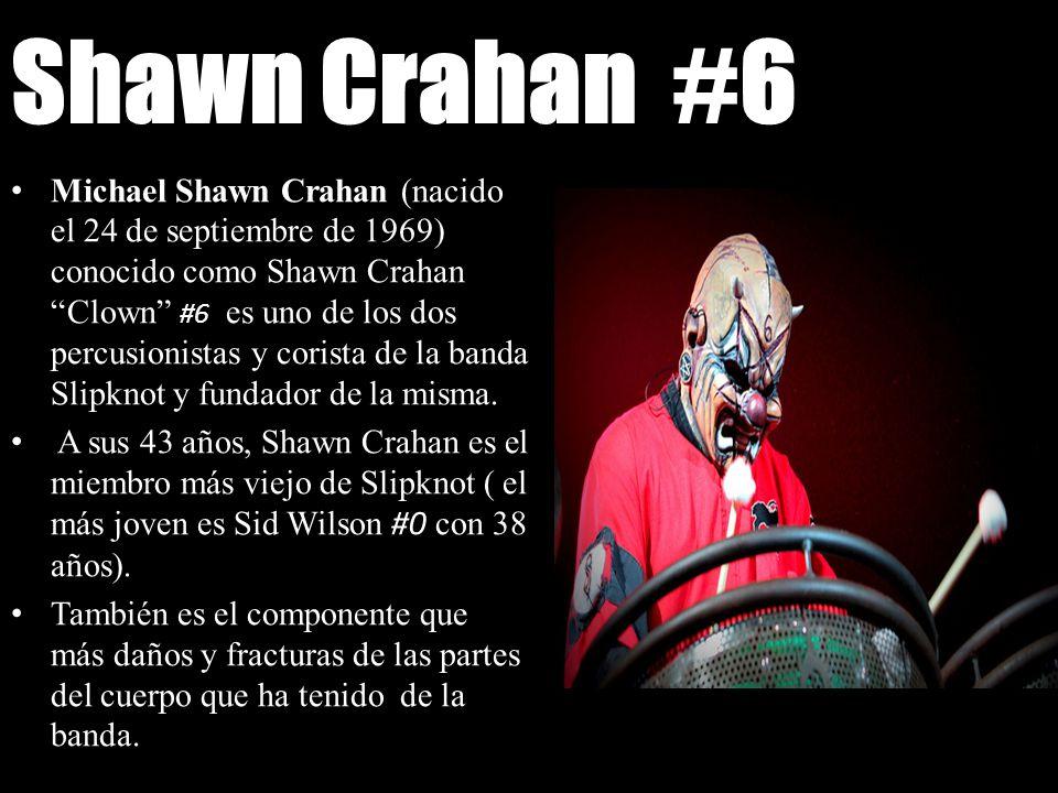 Shawn Crahan #6