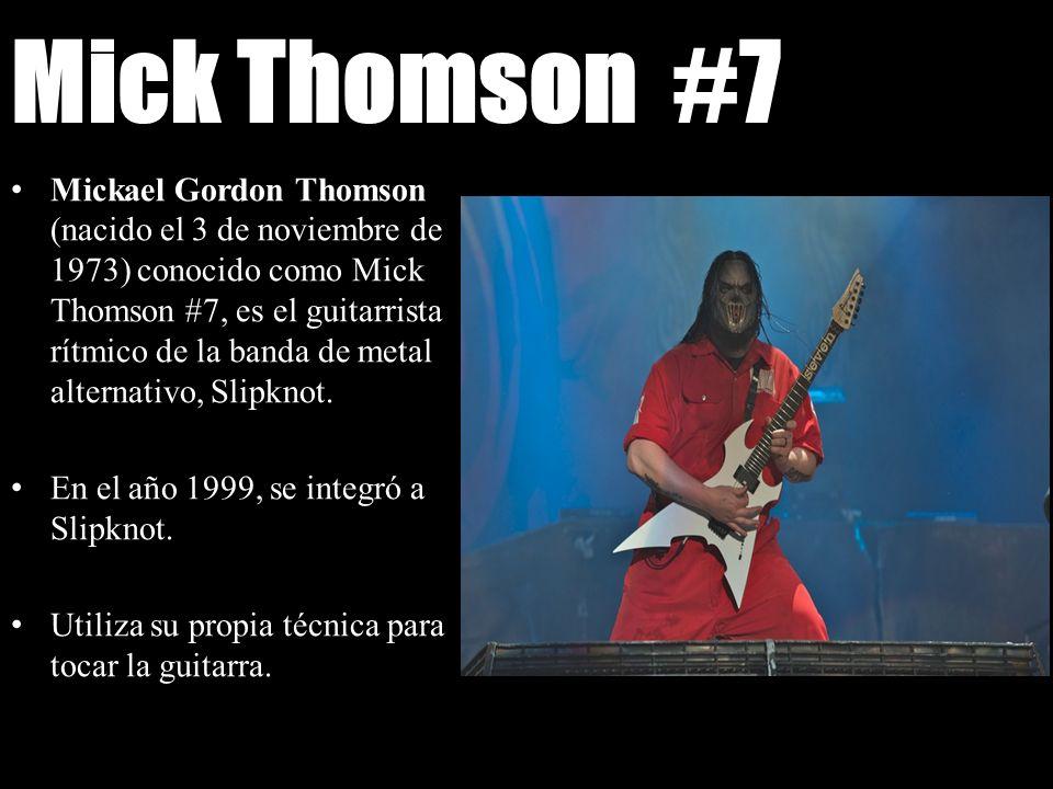 Mick Thomson #7