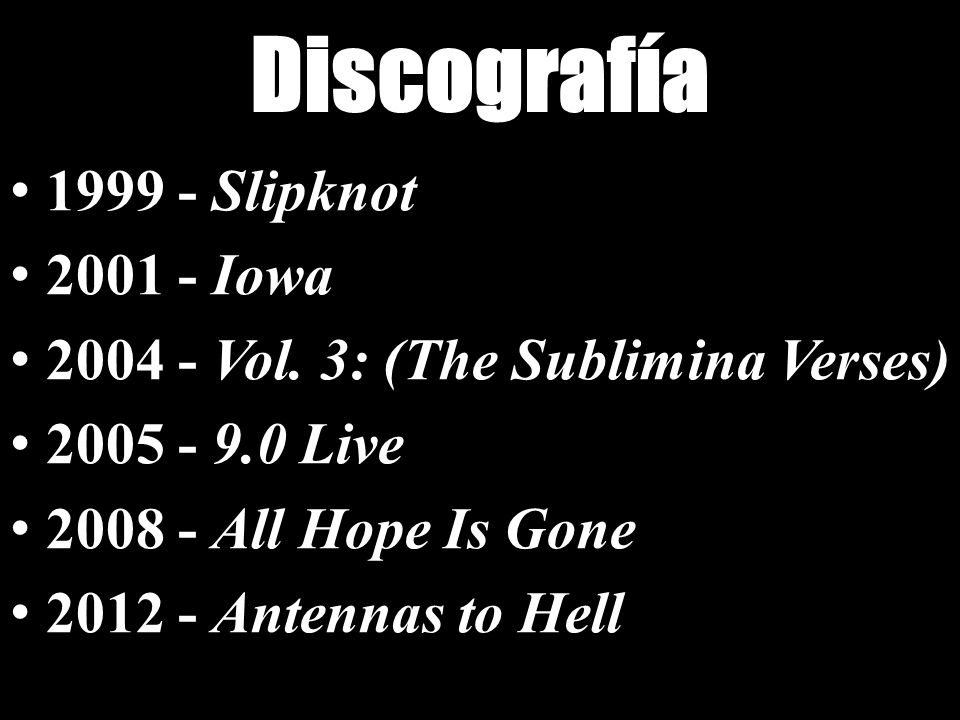 Discografía 1999 - Slipknot 2001 - Iowa
