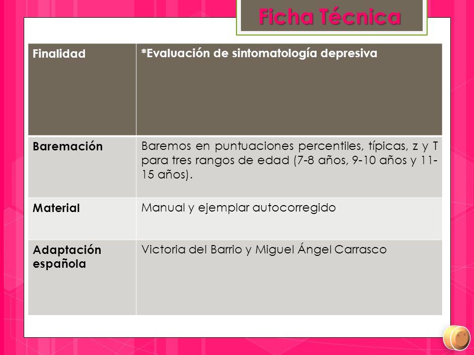 Ficha Técnica Finalidad *Evaluación de sintomatología depresiva