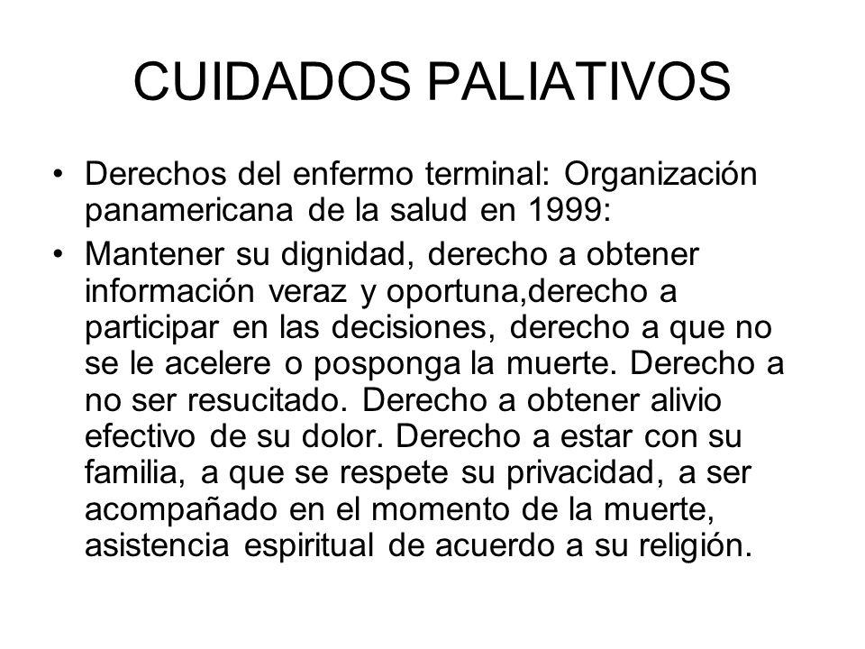 CUIDADOS PALIATIVOS Derechos del enfermo terminal: Organización panamericana de la salud en 1999: