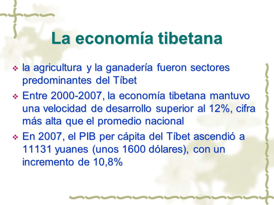 La economía tibetana la agricultura y la ganadería fueron sectores predominantes del Tíbet.
