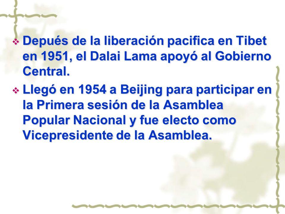 Depués de la liberación pacifica en Tibet en 1951, el Dalai Lama apoyó al Gobierno Central.