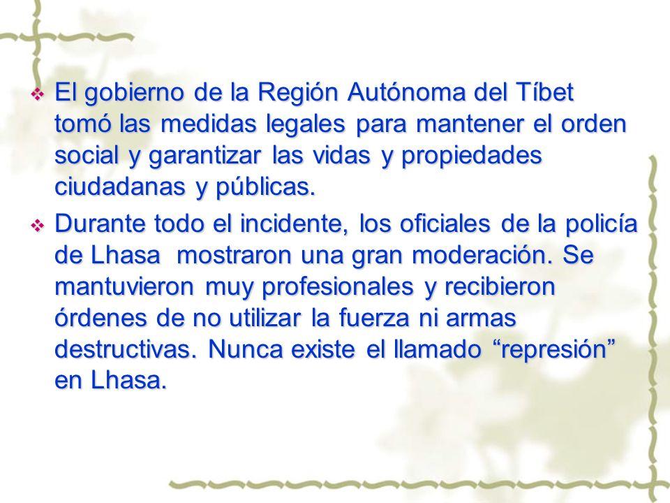 El gobierno de la Región Autónoma del Tíbet tomó las medidas legales para mantener el orden social y garantizar las vidas y propiedades ciudadanas y públicas.