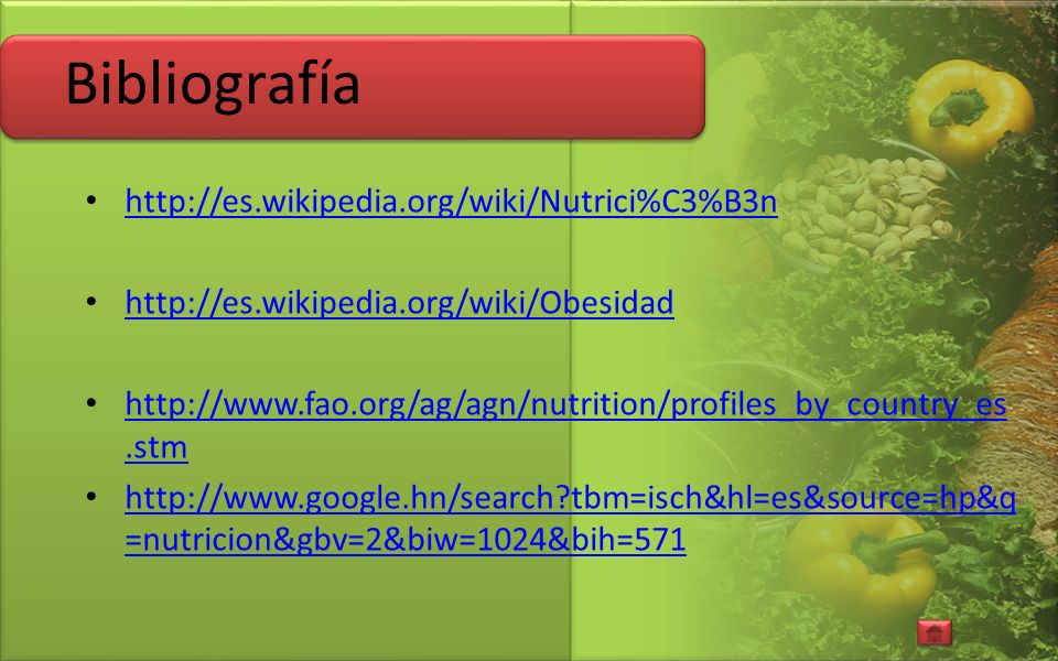 Bibliografía http://es.wikipedia.org/wiki/Nutrici%C3%B3n