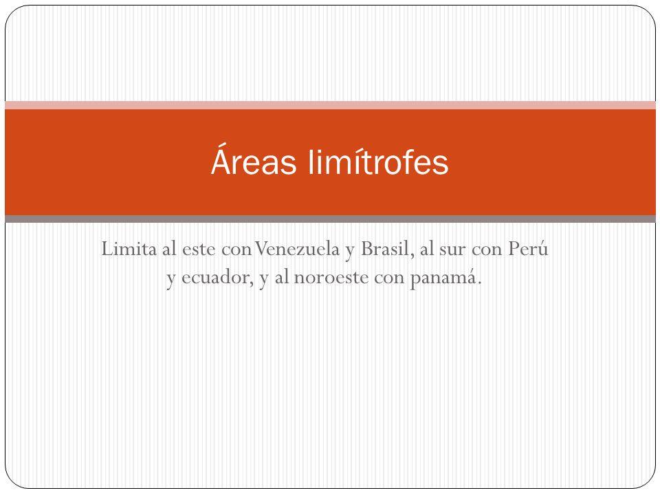 Áreas limítrofes Limita al este con Venezuela y Brasil, al sur con Perú y ecuador, y al noroeste con panamá.