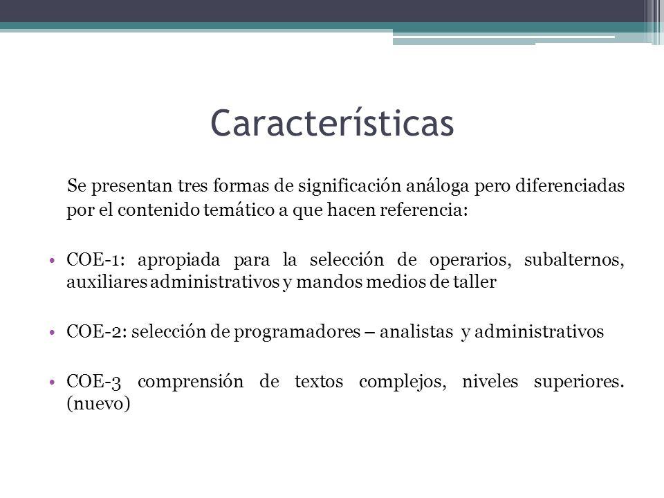 Características Se presentan tres formas de significación análoga pero diferenciadas por el contenido temático a que hacen referencia: