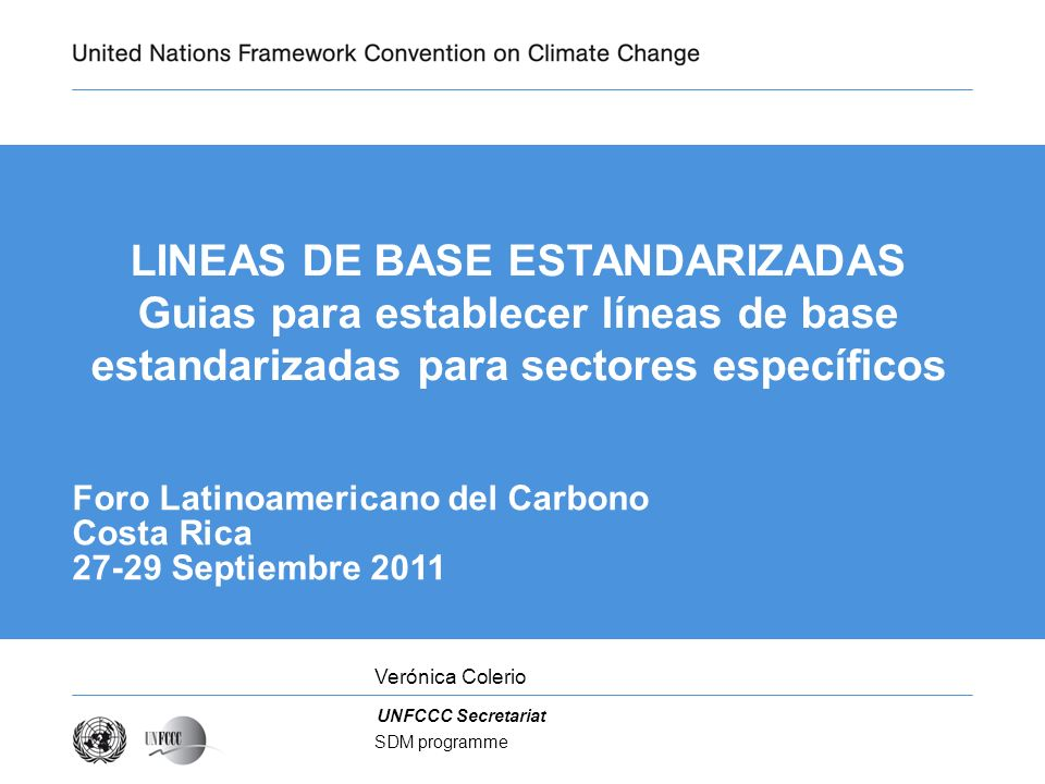Presentation title LINEAS DE BASE ESTANDARIZADAS Guias para establecer líneas de base estandarizadas para sectores específicos.