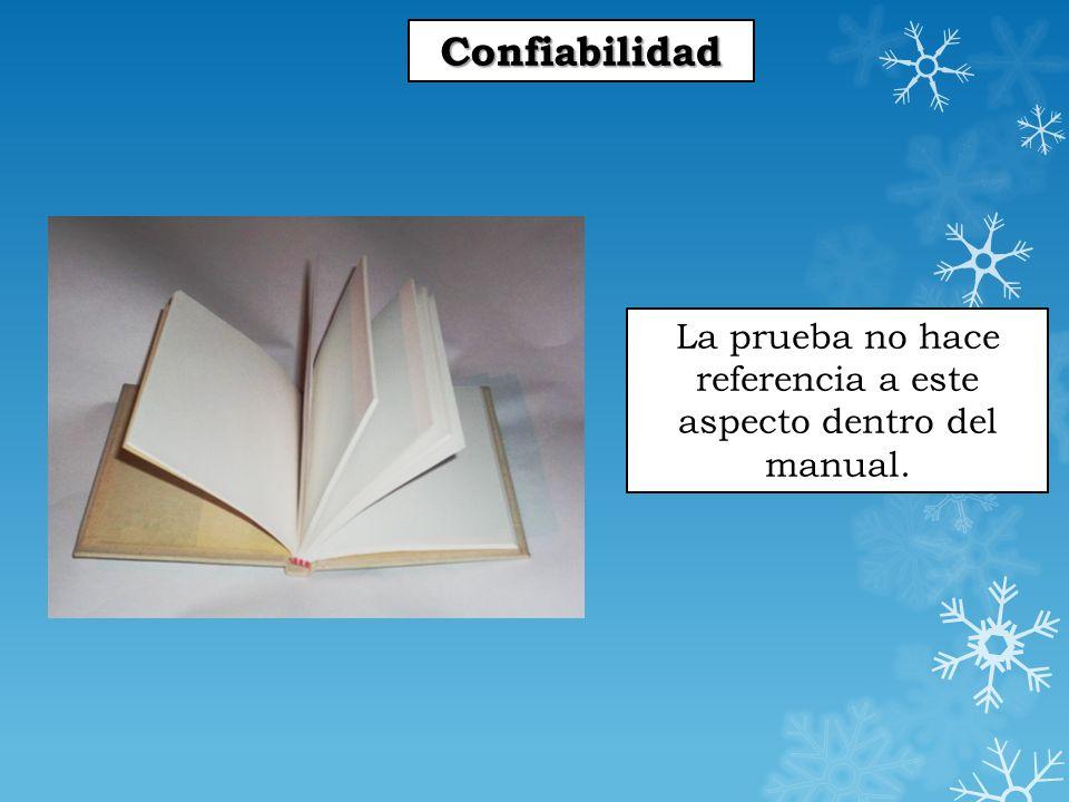 La prueba no hace referencia a este aspecto dentro del manual.