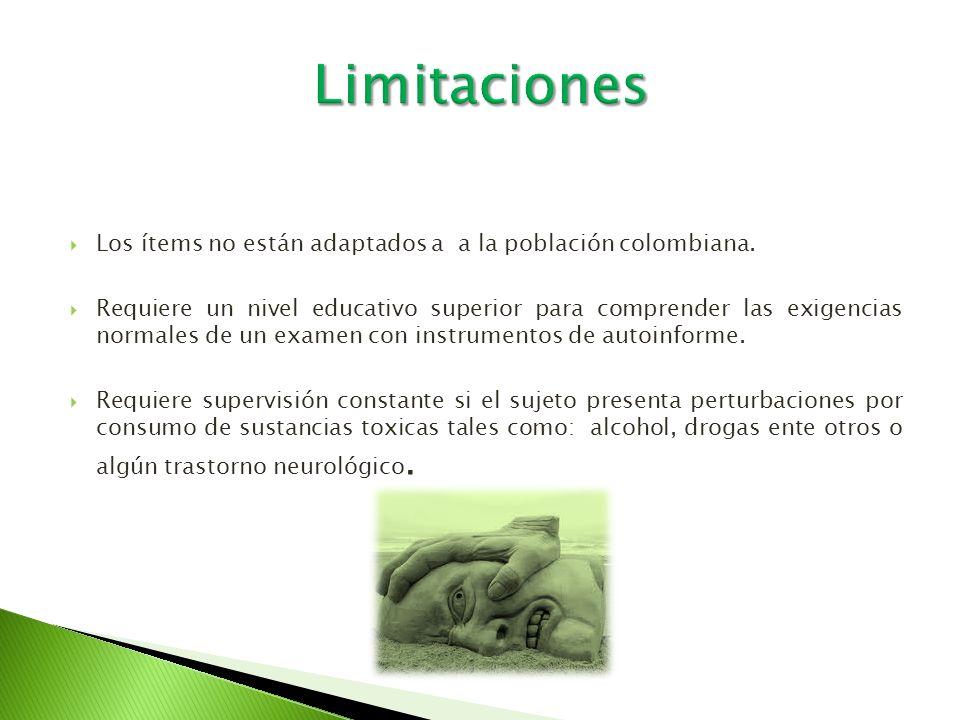 Limitaciones Los ítems no están adaptados a a la población colombiana.
