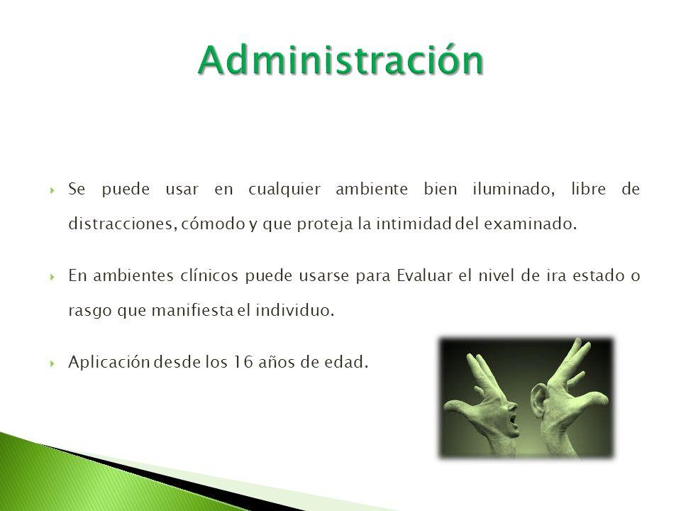 Administración Se puede usar en cualquier ambiente bien iluminado, libre de distracciones, cómodo y que proteja la intimidad del examinado.