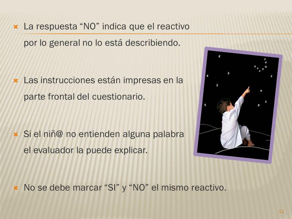 La respuesta NO indica que el reactivo por lo general no lo está describiendo.